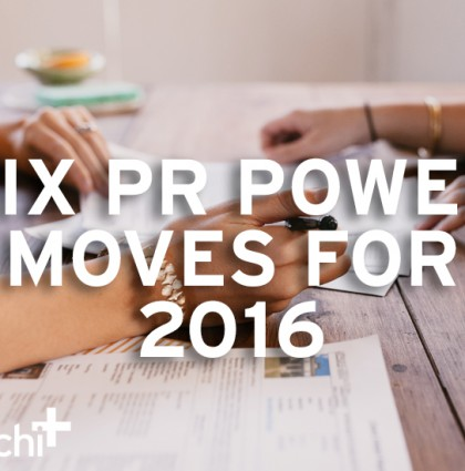 Six PR Power Moves for 2016