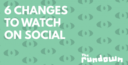 Six changes to watch on social media